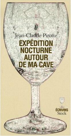 Jean-Claude Pirotte, Expédition nocturne autour de ma cave