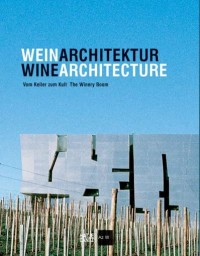 WeinArchitektur/ WineArchitecture