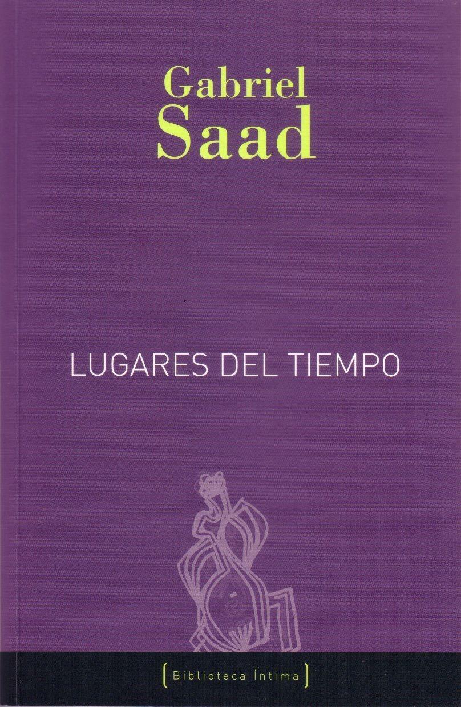 Gabriel Saad, Lugares del tiempo