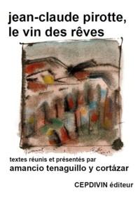 Jean-Claude Pirote, le vin des rêves