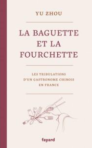 Yu Zhou, La Baguette et la Fourchette.
