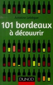 Antoine Lebègue 101 bordeaux à découvrir