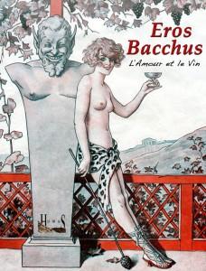 Eros Bacchus, l'amour et le vin.