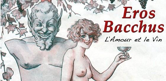 Eros Bacchus - L'Amour et le Vin.