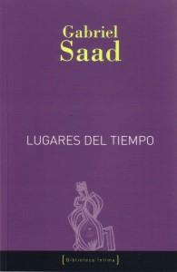 Gabriel Saad, Lugares del tiempo.