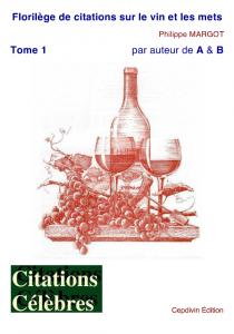 Philippe Margot, Florilège de citations sur le vin & les mets.