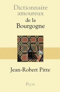 Jean Robert Pitte, Dictionnaire amoureux de la Bourgogne